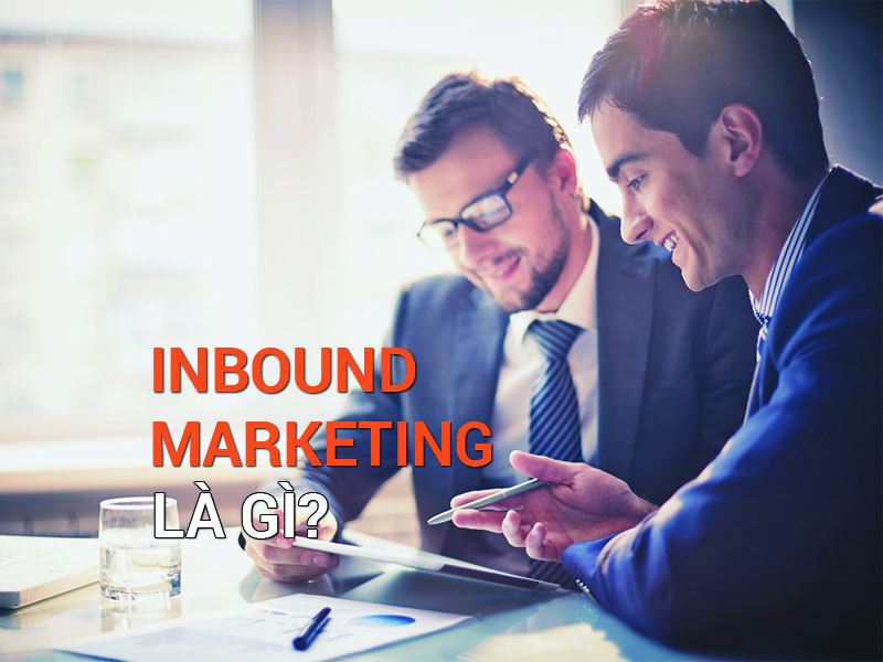 Inbound Marketing Là Gì?